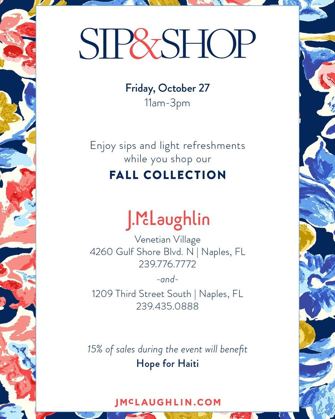 Come #sip&shop with j.mclaughlin in naples, florida on friday, october 27. they are generously donating 15% of sales during the event to us!
